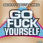 Album Go fuck yourself de DJ Red / DJ Scotty Boy & DJ Red