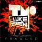 Album Fragged de T M O & Luke Green / Luke Green