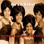 Compilation He's a rebel / the girl groups of the 60's, vol. 3 avec The Blossoms / The Crystals / Diana Ross / The Supremes / The Marvelettes...