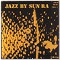Album Jazz by sun ra, vol. 1 de Ra Sun
