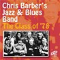 Album The class of '78 de Chris Barber S Jazz & Blues Band