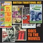 Compilation British traditional jazz goes to the movies avec Humphrey Lyttelton / Terry Lightfoot S Jazzmen / Kenny Ball & His Jazzmen / The Temperance Seven / Bob Wallis & His Storyville Jazzmen...