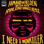 Album I need a painkiller (armand van helden vs. butter rush / amine edge & dance remix) de Armand van Helden / Butter Rush