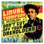 Album Don't cut off your dreadlocks de Linval Thompson