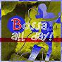 Compilation Bossa all day avec Marcos Valle / Lúcio Ciribelli Alves / António Carlos Jobim / Roberto Menescal / Stan Getz...