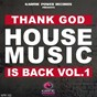 Compilation Thank god house music is back, vol. 1 avec Lenny Fontana / Another Excuse / House of Virus / Marshall Jefferson / Loris Conte