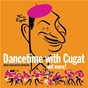 Album Dancetime with cugat and more! de Xavier Cugat