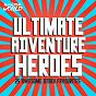 Compilation Ultimate adventure heroes (25 awesome otaku favourites) avec Kidstime Party Band / The Evolved / Anime Kei / Harajuku Nation