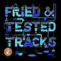 Compilation Fried & tested tracks, vol. 2 avec Marascia / Timo Garcia / DJ Pierre / Panton / Cyron B...