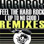Album Feel the hard rock (up to no good) de Hardrox