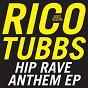 Album Hip rave anthem ep de Rico Tubbs