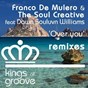 Album Over you (feat. dawn souluvn williams) (remixes) de Franco de Mulero / The Soul Creative