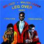 Album Leg over (feat. french montana & ty dolla $ign) (remix) de Major Lazer / Mr Eazi