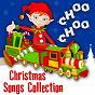 Album Choo choo christmas songs collection de Nursery Rhymes & Kids Songs, Nursery Rhymes