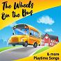 Album The wheels on the bus & more playtime songs de Nursery Rhymes & Kids Songs, Nursery Rhymes
