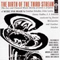 Compilation The birth of the third stream avec Gunther Schuller / John Lewis / Jay Jay Johnson / George Russell / Charles Mingus...