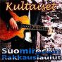 Compilation Kultaiset suomirockin rakkauslaulut avec Markku Petander / Mikko Syrja / Martti Syrja / Eppu Normaali / Seppo Kansanoja...