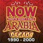 Compilation Now arabia decade - the 90s avec Kazem Al Saher / Salah Al Sharnoubi / George Wassouf / Ragheb Alama / Hamdi Seddek...