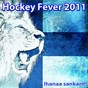 Compilation Hockey Fever 2011 - Ihanaa Sankarit avec J. Brown / Peter Karlsson / Stormwing / J. Karjalainen / Sakari Kuosmanen...