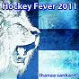 Compilation Hockey fever 2011 - ihanaa sankarit avec Hassisen Kone / Peter Karlsson / Stormwing / J. Karjalainen / Sakari Kuosmanen...