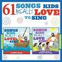 Album 61 songs kids really love to sing de Kids Choir