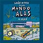 Compilation Mundo alas avec León Gieco / Luis Gurevich / Charly García / Alejandro Davio / Francisco R Chevez...