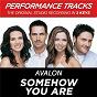 Album Somehow you are (performance tracks) - ep de Avalon