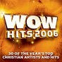 Album Wow hits 2006 de Wow Performers