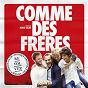 Album Comme des frères de Comme des Frères Musique Originale du Film