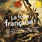 Compilation La folie française avec Serge Baudo / Orchestre National du Capitol de Toulouse / Michel Plasson / Georges Bizet / Paavo Jarvi...