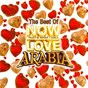 Compilation The best of now love arabia avec Bushra / Wassim Boustani / Rabih Al Assmar / Ahmed Barakat / Mark Abdel Nour...