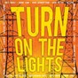 Compilation Turn on the lights avec Aaron Sprinkle / Steve Augustine / Trevor Mcnevan / Joel Bruyere / Thousand Foot Krutch...