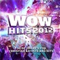 Compilation Wow hits 2012 avec Sidewalk Prophets / Michael Bleecker / Mark Hall / Casting Crowns / Chris Tomlin...