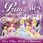 Compilation Princesses: les plus belles chansons avec Claire Guyot / Frank Churchill / Rachel Pignot / Alan Menken / Howard Ashman...
