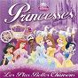 Compilation Princesses: les plus belles chansons avec Daniel Beretta / Frank Churchill / Rachel Pignot / Alan Menken / Howard Ashman...