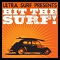 Compilation Ultra-surf presents: hit the surf! avec Fred Wise / Brian Wilson / Jan Berry / Roger Val Christian / Jan & Dean...