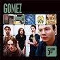 Album 5 album set (bring it on/liquid skin/in our gun/split the difference/five men in a hut) de Gómez