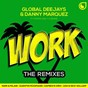Album Work (feat. puppah nas-t, denise) (the remixes) de Global Deejays / Danny Marquez
