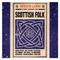Compilation Border lands: the best of scottish folk avec Silly Wizard / Hamish Imlach / Alex Campbell / Ian Campbell Folk Group / Matt Mcginn...