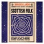 Compilation Border lands: the best of scottish folk avec The Mccalmans / Silly Wizard / Hamish Imlach / Alex Campbell / Ian Campbell Folk Group...