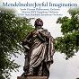 Album Mendelssohn:joyful imagination (feat. moscow RTV symphony orchestra, ussr state academic symphony orchestra) de South German Philharmonic Orchestra