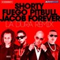 Album La dura (remix) de Pitbull / Shorty / Fuego / Jacob Forever