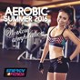 Compilation Aerobic summer 2016 workout compilation (60 minutes non-stop mixed compilation for fitness & workout 135 BPM / 32 count) avec MC Ya / D'mixmasters / Blue Minds / Boy / Trancemission...
