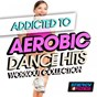 Compilation Addicted to aerobic dance hits workout collection avec DJ Hush / In.Deep / Lawrence / D'Mixmasters / Hanna...