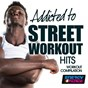 Compilation Addicted to street workout hits workout compilation avec Gloriana / DJ Kee / Captain Hook / Plaza People / Angélica...