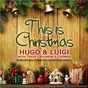 Album This is christmas (hugo & luigi performing timeless christmas songs) de Hugo & Luigi / Félix Mendelssohn / Irving Berlin / Hugh Martin / Harry Simeone