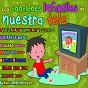 Compilation Las canciones infantiles de nuestra tele avec Menudos / Grupo Bye Bye / Grupo Menta / Pequeguays / Tornasol...