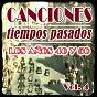 Compilation Canciones de tiempos pasados: los años 40 y 50, vol. 4 avec Rina Celi / Gloria Lasso / Jorge Sepúlveda / Ana María / Juanito Segarra...