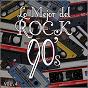 Album Lo mejor del rock de los 90: vol. 4 de Lo Mejor del Rock de Los 90