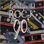 Album Lo mejor del rock de los 90: vol. 9 de Lo Mejor del Rock de Los 90